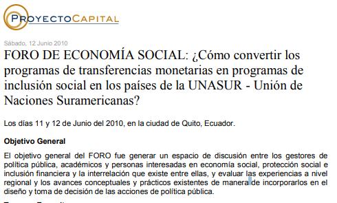 FORO DE ECONOMÍA SOCIAL: ¿Cómo Convertir los Programas de Transferencias Monetarias en Programas de Inclusión Social en los Países de la UNASUR - Unión de Naciones Suramericanas?