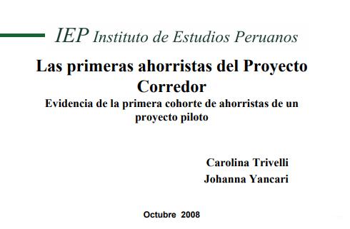 Las Primeras Ahorristas del Proyecto Corredor Evidencia de la Primera Cohorte de Ahorristas de un Proyecto Piloto