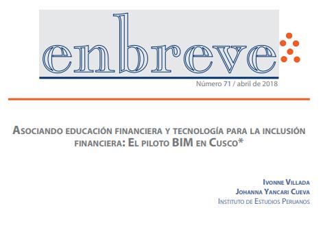 Enbreve 71: Asociando Educación Financiera y Tecnología para la Inclusión Financiera: El Piloto BIM en Cusco