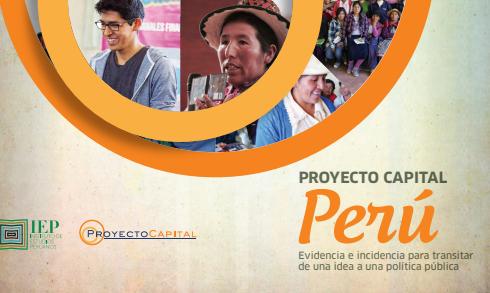 Proyecto Capital: Perú. Evidencia e Incidencia para Transitar de una Idea a una Política Pública