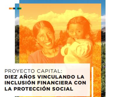 Proyecto Capital: Diez Años Vinculando la Inclusión Financiera con la Protección Social